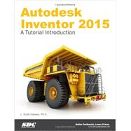 Autodesk Inventor 2015: A Tutorial Introduction by Hansen, L. Scott, Ph.D., 9781585038770