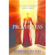 The Prophetess by Wood, Barbara, 9781630268770