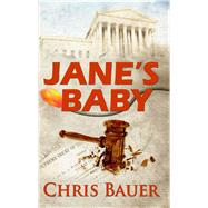 Jane's Baby by Bauer, Chris, 9781940758770