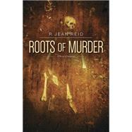 Roots of Murder by Reid, R. Jean, 9780738748771