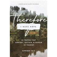 Therefore I Have Hope by Cole, Cameron; Guthrie, Nancy, 9781433558771