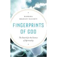 Fingerprints of God : The Search for the Science of Spirituality by Hagerty, Barbara Bradley, 9781594488771