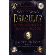 Who Was Dracula?: Bram Stoker's Trail of Blood by Steinmeyer, Jim, 9780399168772