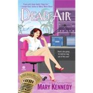 Dead Air A Talk Radio Mystery by Kennedy, Mary, 9780451228772