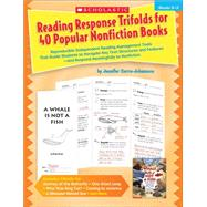 Reading Response Trifolds for 40 Popular Nonfiction Books: Grades 2-3 Reproducible Independent Reading Management Tools That Guide Students to Navigate Key Text Structures and Features?and Respond Meaningfully to Nonfiction by Cerra-johansson, Jennifer, 9780545448772