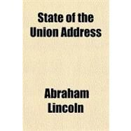 State of the Union Address by Lincoln, Abraham, 9781153688772