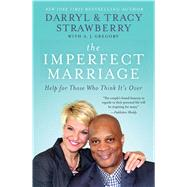 The Imperfect Marriage Help for Those Who Think It's Over by Strawberry, Darryl; Strawberry, Tracy; Gregory, A J, 9781476738772