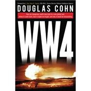 World War 4 by Cohn, Douglas Alan; Soyster, Harry E., 9781493018772