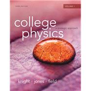 College Physics A Strategic Approach Volume 1 (Chs.1-16) by Knight, Randall D., (Professor Emeritus); Jones, Brian; Field, Stuart, 9780321908773