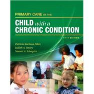 Primary Care of the Child With a Chronic Condition by Allen, Patricia Jackson, 9780323058773