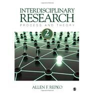 Interdisciplinary Research : Process and Theory by Allen F. Repko, 9781412988773
