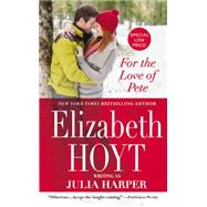For the Love of Pete by Harper, Elizabeth Hoyt writing as Julia, 9781455558773