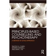 Principles-based Counselling and Psychotherapy: A method of levels approach by Carey; Timothy A., 9780415738774