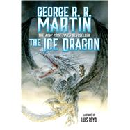 The Ice Dragon by Martin, George R. R.; Royo, Luis, 9780765378774