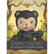 Game Theory: The Fantastic Art of Geoffrey Gersten by Gersten, Geoffrey  ; Cowan, James  R., 9781883398774