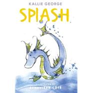 Splash by George, Kallie; Cote, Genevieve, 9781927018774