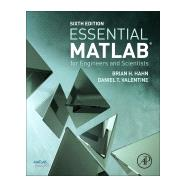 Essential MATLAB for Engineers and Scientists by Hahn, Brian H.; Valentine, Daniel T., 9780081008775