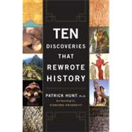 Ten Discoveries That Rewrote History by Hunt, Patrick (Author), 9780452288775