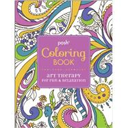 Posh Adult Coloring Book: Art Therapy for Fun & Relaxation by Andrews McMeel Publishing LLC, 9781449458775