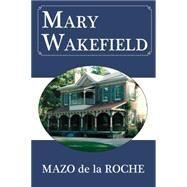 Mary Wakefield by De La Roche, Mazo, 9781550028775