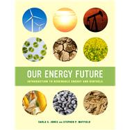 Our Energy Future by Jones, Carla S.; Mayfield, Stephen P., 9780520278776