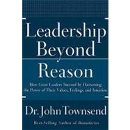 Leadership Beyond Reason by Unknown, 9780785228776
