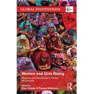 Women and Girls Rising: Progress and Resistance around the World by Chesler,Ellen, 9781138898776