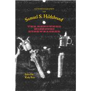 Autobiography of Samuel S. Hildebrand by Ross, Kirby; Sutherland, Daniel E., 9781557288776