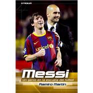 Messi: Un genio en la escuela del futbol by Martin, Ramiro, 9788415088776