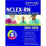 Kaplan NCLEX-RN 2011-2012 Edition with CD-ROM; Strategies, Practice, and Review by Barbara J. Irwin; Judith A. Burckhardt, 9781607148777