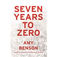 Seven Years to Zero by Benson, Amy, 9781941088777