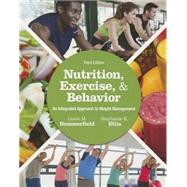 Nutrition, Exercise, and Behavior An Integrated Approach to Weight Management by Summerfield, Liane M., 9781305258778