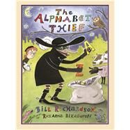 The Alphabet Thief by Richardson, Bill; Bikadoroff, Roxanna, 9781554988778