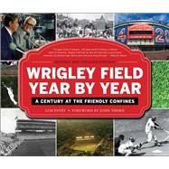 Wrigley Field Year by Year by Pathy, Sam; Thorn, John, 9781613218778