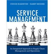 Service Management An Integrated Approach to Supply Chain Management and Operations by Haksever, Cengiz; Render, Barry, 9780133088779