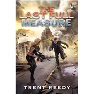 The Last Full Measure (Divided We Fall, Book 3) by Reedy, Trent, 9780545548779