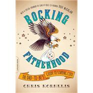 Rocking Fatherhood by Kornelis, Chris; McKagan, Duff; Bagley, Aaron, 9780738218779