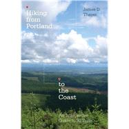 Hiking from Portland to the Coast by Thayer, James D., 9780870718779