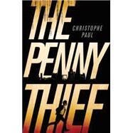 The Penny Thief by Paul, Christophe; Adcock, Jennifer, 9781477828779