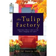 The Tulip Factory by Idol, Kacie Davis, 9781941758779