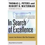 In Search of Excellence : Lessons from America's Best-Run Companies by Peters, Tom, 9780060548780
