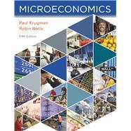 MICROECONOMICS by Krugman, Paul; Wells, Robin, 9781319098780