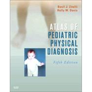 Atlas of Pediatric Physical Diagnosis, 5th Edition (Text with Online Access) by Basil J. Zitelli, MD, 9780323048781