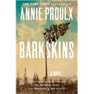 Barkskins A Novel by Proulx, Annie, 9780743288781