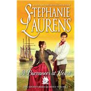 A Buccaneer at Heart by Laurens, Stephanie, 9780778318781