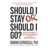 Should I Stay or Should I Go? by Durvasula, Ramani, Ph.d., 9781618688781
