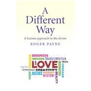 A Different Way by Payne, Roger, 9781782798781