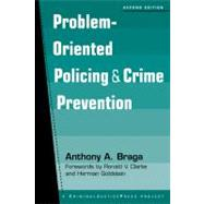 Problem-Oriented Policing And Crime Prevention by Braga, Anthony A., 9781881798781