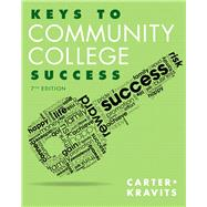 Keys to Community College Success Plus NEW MyStudentSuccessLab with Pearson eText -- Access Card Package by Carter, Carol J.; Kravits, Sarah Lyman, 9780133958782