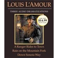 A Ranger Rides to Town/Rain on the Mountain Fork/Down Sonora Way by L'AMOUR, LOUISVARIOUS, 9780307748782